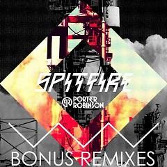 Spitfire Bonus (Remixes) - Porter Robinson