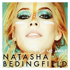 Strip Me Away - Natasha Bedingfield
