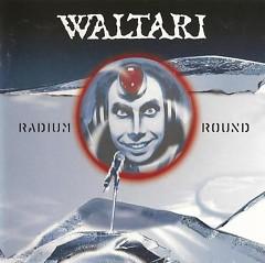 Radium Round - Waltari