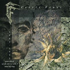 Parched With Thirst Am I And Dying 1984-1992 - Celtic Frost