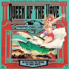 Queen Of The Wave (CD1) - Pepe Deluxé