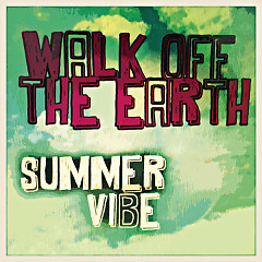 Summer Vibe - Walk Off The Earth