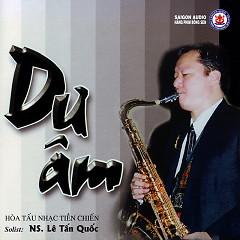 Dư Âm (Hoà Tấu Nhạc Tiền Chiến) - Lê Tấn Quốc