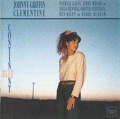 Continent Bleu - Johnny Griffin