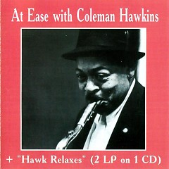 At Ease With Coleman Hawkins - The Hawk Relaxes