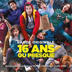 16 Ans Ou Presque OST  - Michael Tordjman,Various Artists