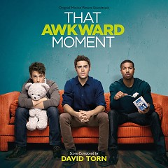 That Awkward Moment OST  - David Torn,Various Artists