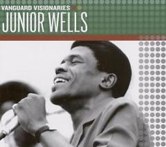 Vanguard Visionaries - 2007 - Junior Wells