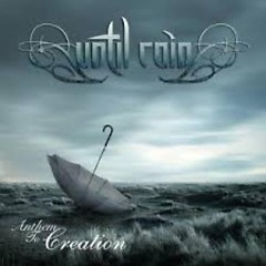 Anthem To Creation - Until Rain