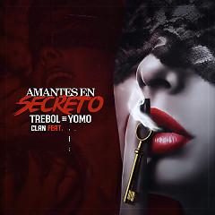 Amantes En Secreto (Single) - Trebol Clan, Yomo