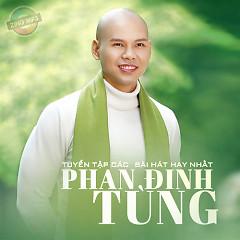 Những Bài Hát Hay Nhất Của Phan Đinh Tùng - Phan Đinh Tùng