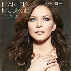 Everlasting (Bonus Track Version)  - Martina Mcbride