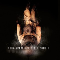 Your Sparkling Death Cometh - Falling Up