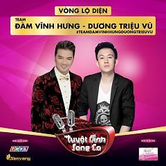 Tuyệt Đỉnh Song Ca (Vòng Lộ Diện) - Team Đàm Vĩnh Hưng, Dương Triệu Vũ