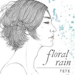 Floral Rain - Tete