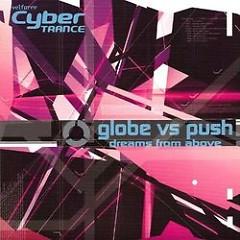 Globe vs. Push Dreams From Above