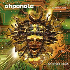 Nothing Lasts...But Nothing Is Lost (CD1) - Shpongle