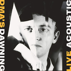 Dawning (Acoustic) (Single) - DMA's