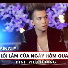 Lỗi Lầm Của Ngày Hôm Qua - Đinh Việt Quang