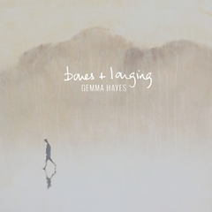 Bones + Longing - Gemma Hayes