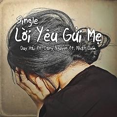 Lời Yêu Gửi Mẹ (Single) - Duy Hải,Dany Nguyễn,Nhật Diễm