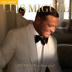 ¡MÉXICO Por Siempre! (Single) - Luis Miguel