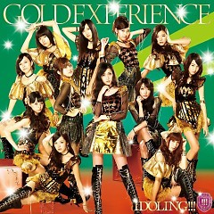 GOLD EXPERIENCE - Idoling!!!