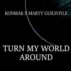 Turn My World Around (Single) - Konmak, Marty Guilfoyle