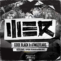 Accelerate (Official XXlerator Anthem 2014) (Single) - Code Black, Atmozfears