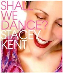 Shall We Dance - Stacey Kent