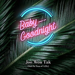 Baby Goodnight (Single) - Joo Won Tak