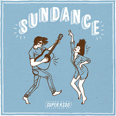 Sundance (Single) - Super Kidd