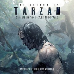 The Legend Of Tarzan OST - Rupert Gregson-Williams