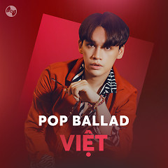 Nhạc Pop Ballad Việt 2017 - Various Artists