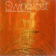 Swing Out - Bob Mintzer Big Band