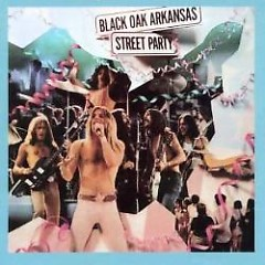 Street Party - Black Oak Arkansas