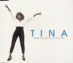 When The Heartache Is Over (CDS) - Tina Turner