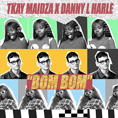 Bom Bom (Single) - Tkay Maidza, Danny L Harle