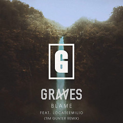 Blame (Tim Gunter Remix) (Single) - graves, LocateEmilio