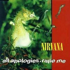 All Apologies - Rape Me