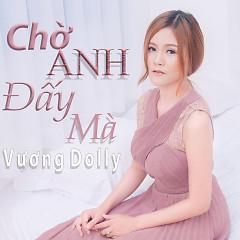 Album Chờ Anh Đấy Mà (Single) - Cao Kỳ Anh