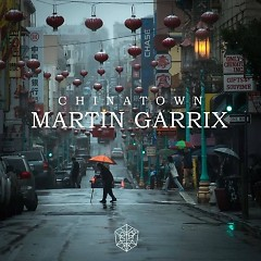 Chinatown (Single) - Martin Garrix