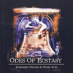 Embossed Dream In Four Acts  - Odes of Ecstasy