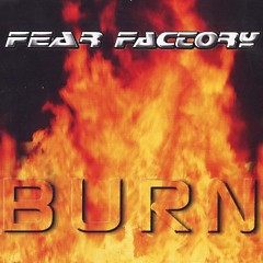 Burn - Fear Factory