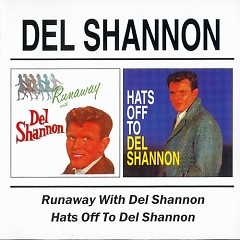 Runaway With Del Shannon _ Hats Off to Del Shannon (CD2)