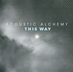 This Way - Acoustic Alchemy