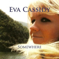 Somewhere - Eva Cassidy
