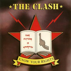 Know Your Rights - The Clash