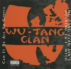 Can It All Be So Simple _ Wu-Tang Clan Ain't Nothing To F' With