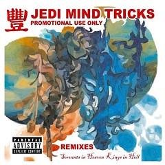 Servants In Heaven, Kings In Hell (Remixes) - Jedi Mind Tricks